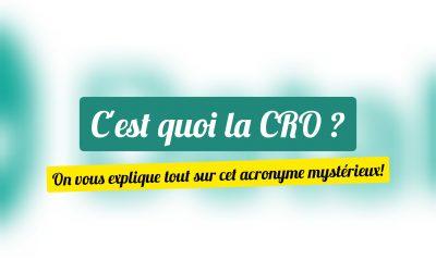 Qu'est-ce que le CRO ?